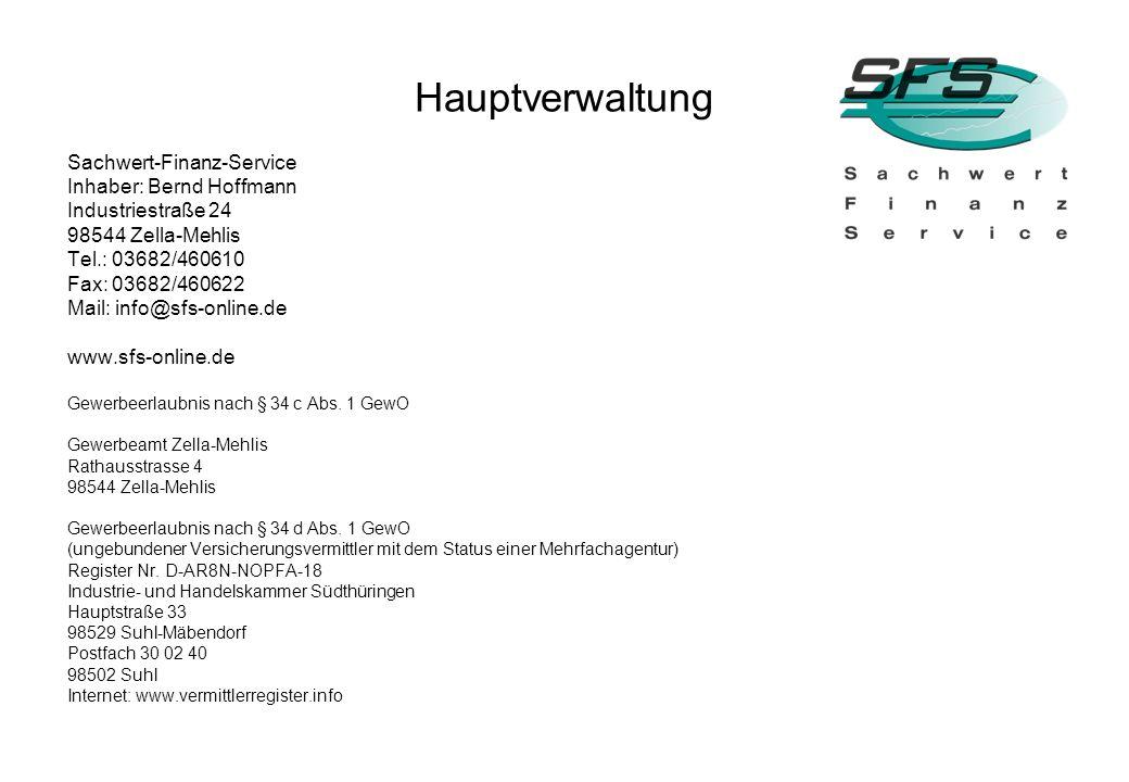 Hauptverwaltung Sachwert-Finanz-Service Inhaber: Bernd Hoffmann Industriestraße 24 98544 Zella-Mehlis Tel.: 03682/460610 Fax: 03682/460622 Mail: info@