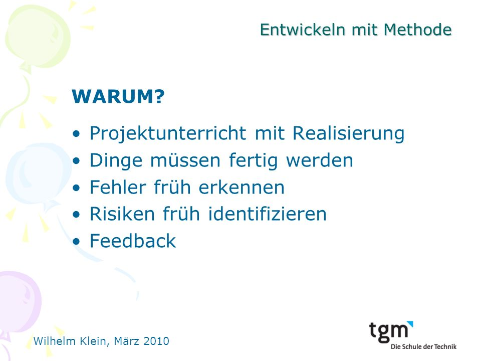 Wilhelm Klein, März 2010 Entwickeln mit Methode WARUM.