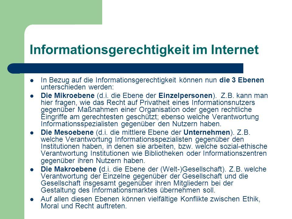 Informationsgerechtigkeit im Internet In Bezug auf die Informationsgerechtigkeit können nun die 3 Ebenen unterschieden werden: Die Mikroebene (d.i. di