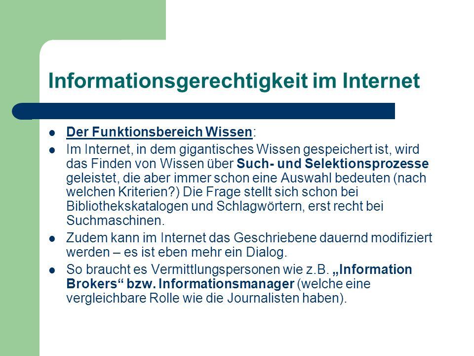 Informationsgerechtigkeit im Internet Der Funktionsbereich Wissen: Im Internet, in dem gigantisches Wissen gespeichert ist, wird das Finden von Wissen