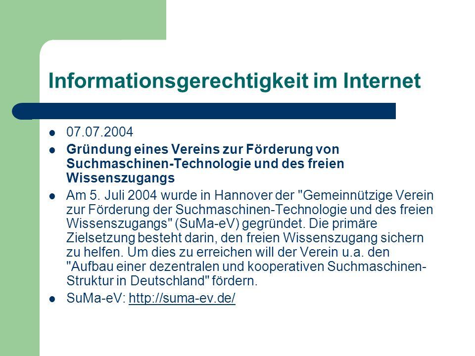 Informationsgerechtigkeit im Internet 07.07.2004 Gründung eines Vereins zur Förderung von Suchmaschinen-Technologie und des freien Wissenszugangs Am 5