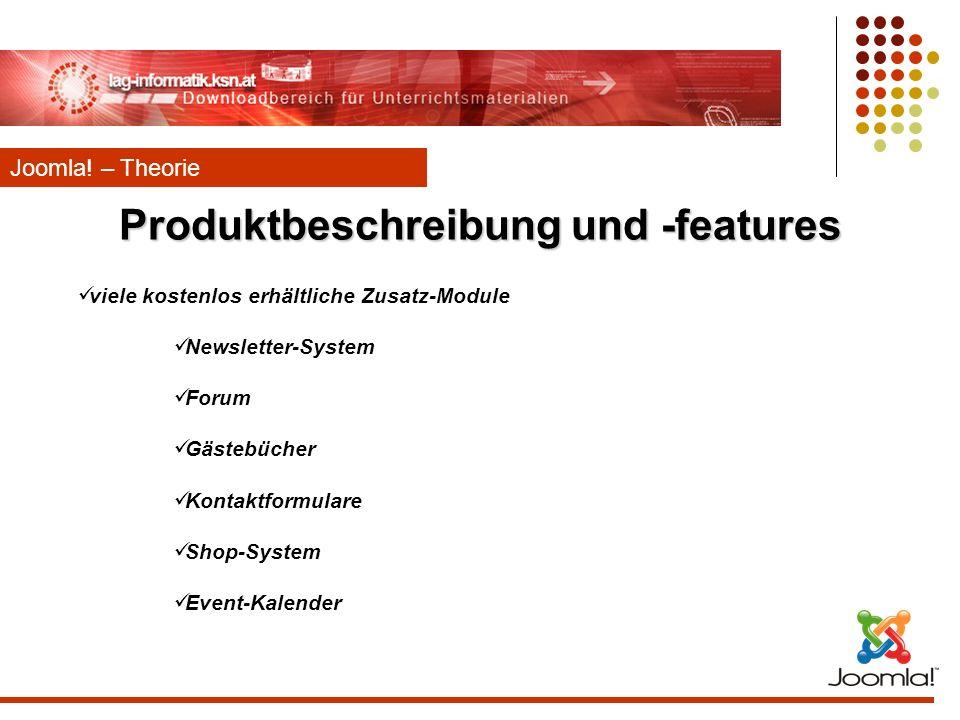 viele kostenlos erhältliche Zusatz-Module Newsletter-System Forum Gästebücher Kontaktformulare Shop-System Event-Kalender Joomla! – Theorie Produktbes