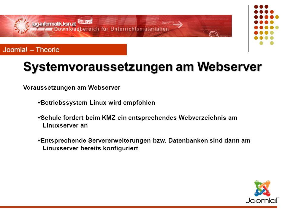 Systemvoraussetzungen am Webserver Voraussetzungen am Webserver Betriebssystem Linux wird empfohlen Schule fordert beim KMZ ein entsprechendes Webverz