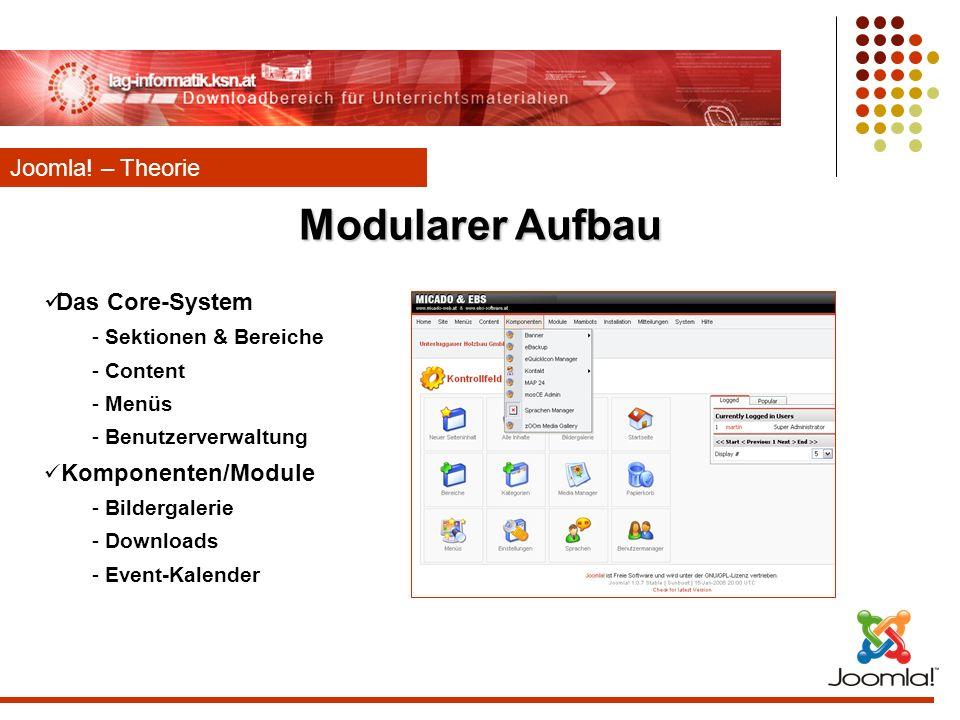 Das Core-System - Sektionen & Bereiche - Content - Menüs - Benutzerverwaltung Komponenten/Module - Bildergalerie - Downloads - Event-Kalender Joomla!