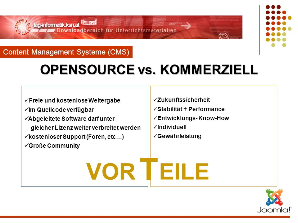 OPENSOURCE vs. KOMMERZIELL Freie und kostenlose Weitergabe Im Quellcode verfügbar Abgeleitete Software darf unter gleicher Lizenz weiter verbreitet we
