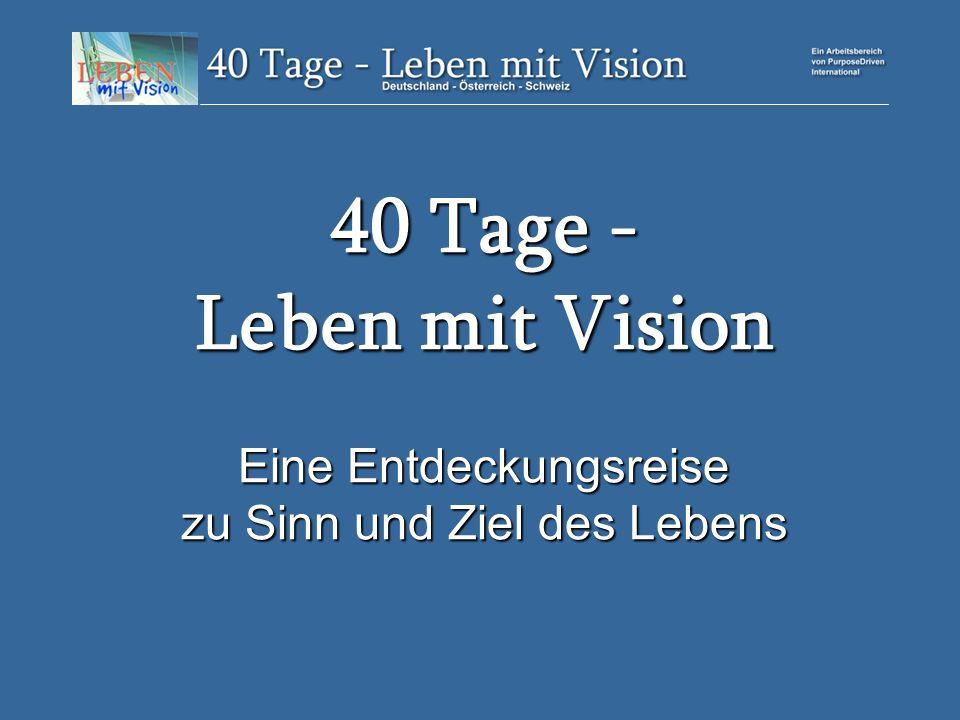Passion 2008 - Wozu lebe ich? 7 Wochen mit … Vision