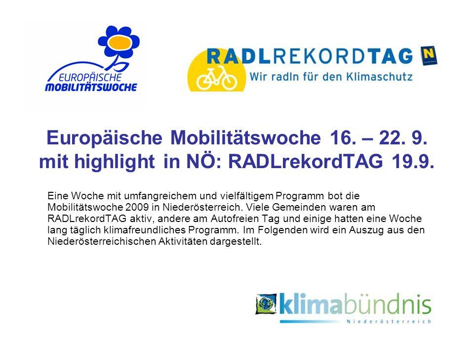 Europäische Mobilitätswoche 16. – 22. 9. mit highlight in NÖ: RADLrekordTAG 19.9. Eine Woche mit umfangreichem und vielfältigem Programm bot die Mobil