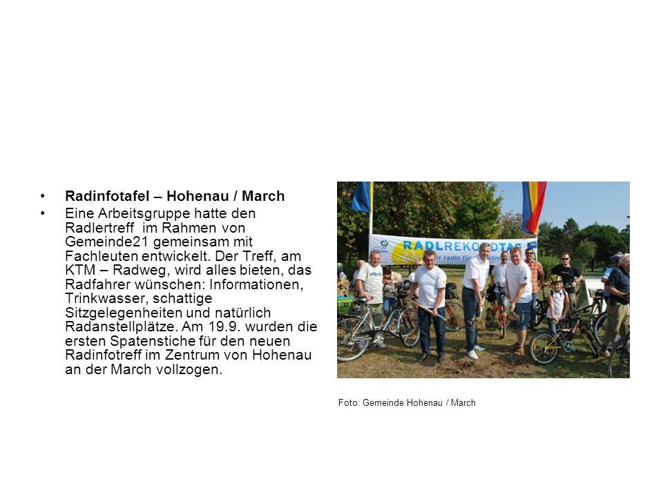 Radinfotafel – Hohenau / March Eine Arbeitsgruppe hatte den Radlertreff im Rahmen von Gemeinde21 gemeinsam mit Fachleuten entwickelt. Der Treff, am KT