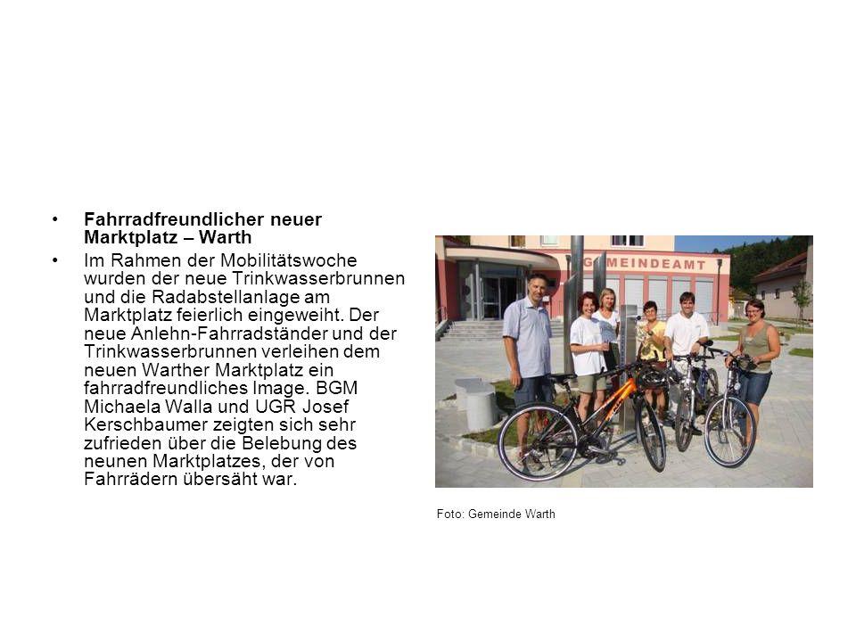 Fahrradfreundlicher neuer Marktplatz – Warth Im Rahmen der Mobilitätswoche wurden der neue Trinkwasserbrunnen und die Radabstellanlage am Marktplatz f