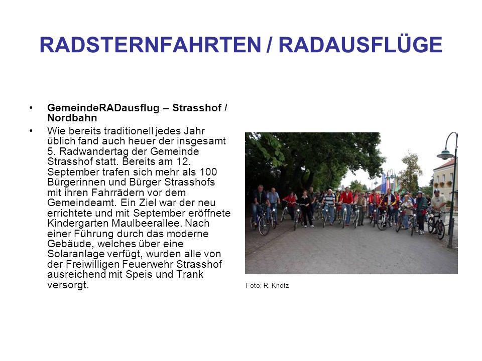 RADSTERNFAHRTEN / RADAUSFLÜGE GemeindeRADausflug – Strasshof / Nordbahn Wie bereits traditionell jedes Jahr üblich fand auch heuer der insgesamt 5. Ra