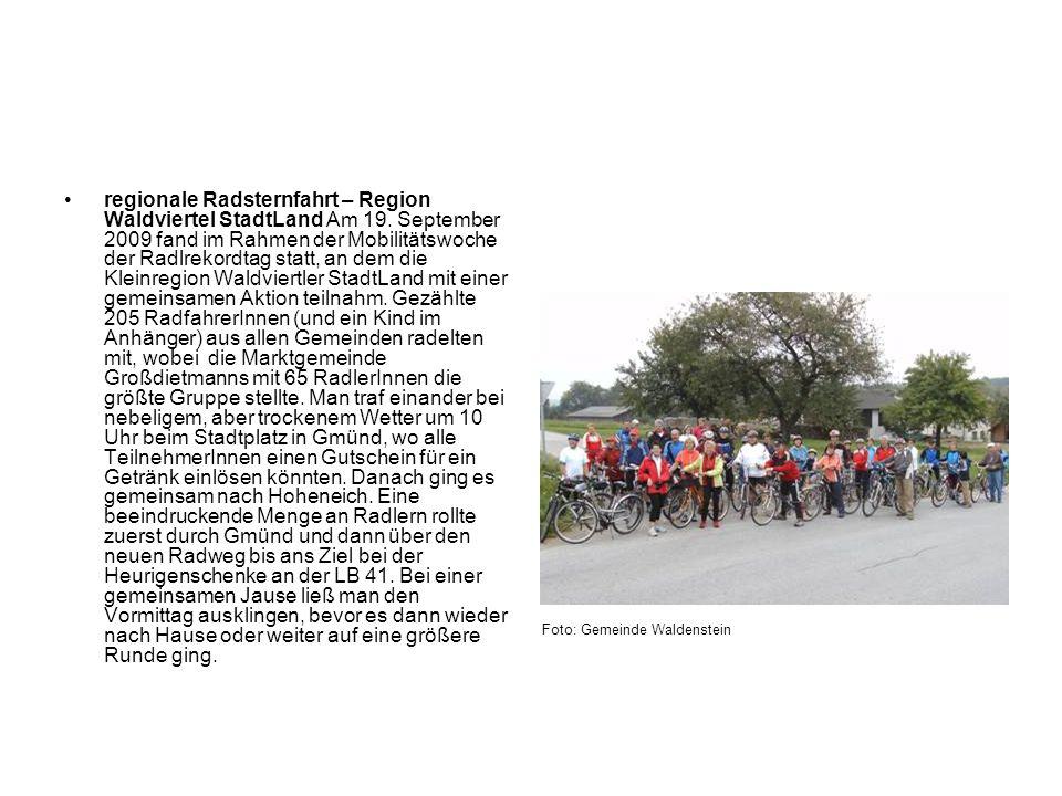 regionale Radsternfahrt – Region Waldviertel StadtLand Am 19. September 2009 fand im Rahmen der Mobilitätswoche der Radlrekordtag statt, an dem die Kl
