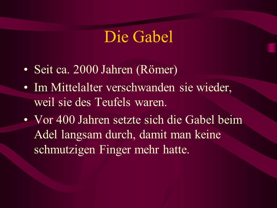 Die Gabel Seit ca.