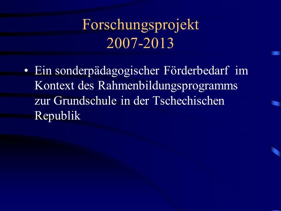 Ablauf Umsetzung der Integration in der Tschechischen Republik Rahmenbildungsprogramme Zielpunkte des Forschungsprojektes Teilziele des Forschungsprojektes 2007-2013