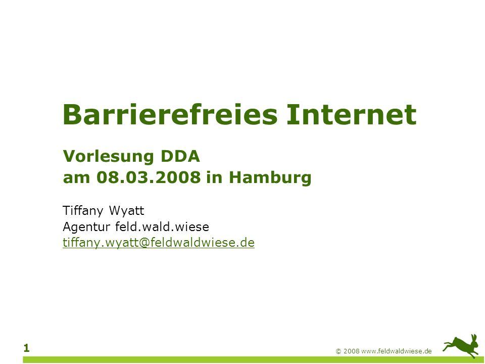 © 2008 www.feldwaldwiese.de 2 Ablauf Definition, Betroffene, Hilfsmittel Gesetzgebung, Richtlinien, Testverfahren Praxisteil: Webseiten Praxisteil: Multimedia und PDFs (optional) Projektmanagement für Barrierefreiheit