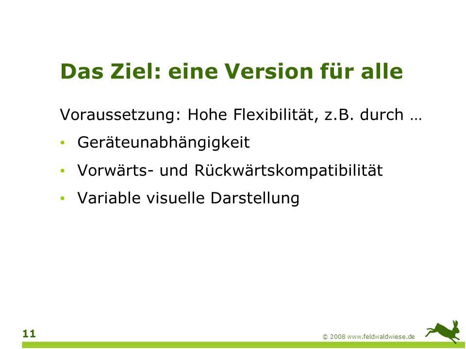 © 2008 www.feldwaldwiese.de 12 Universelles Design