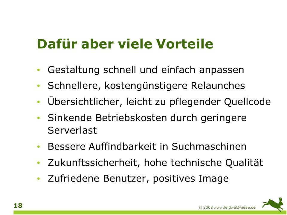 © 2008 www.feldwaldwiese.de 19 Barrierefreiheit lohnt sich!