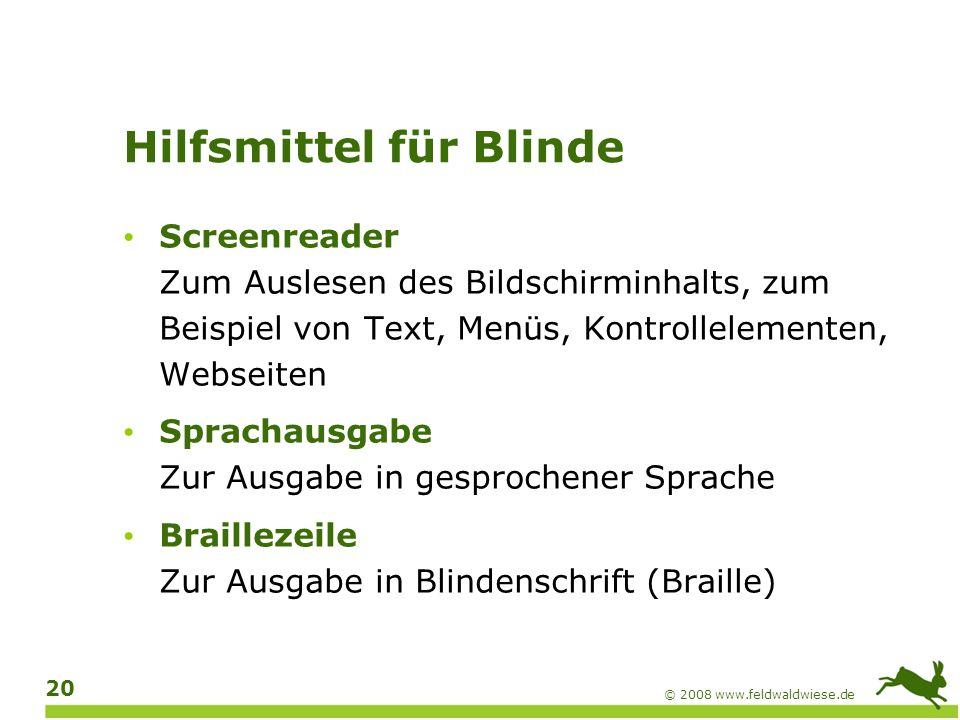 © 2008 www.feldwaldwiese.de 21 Braillezeile