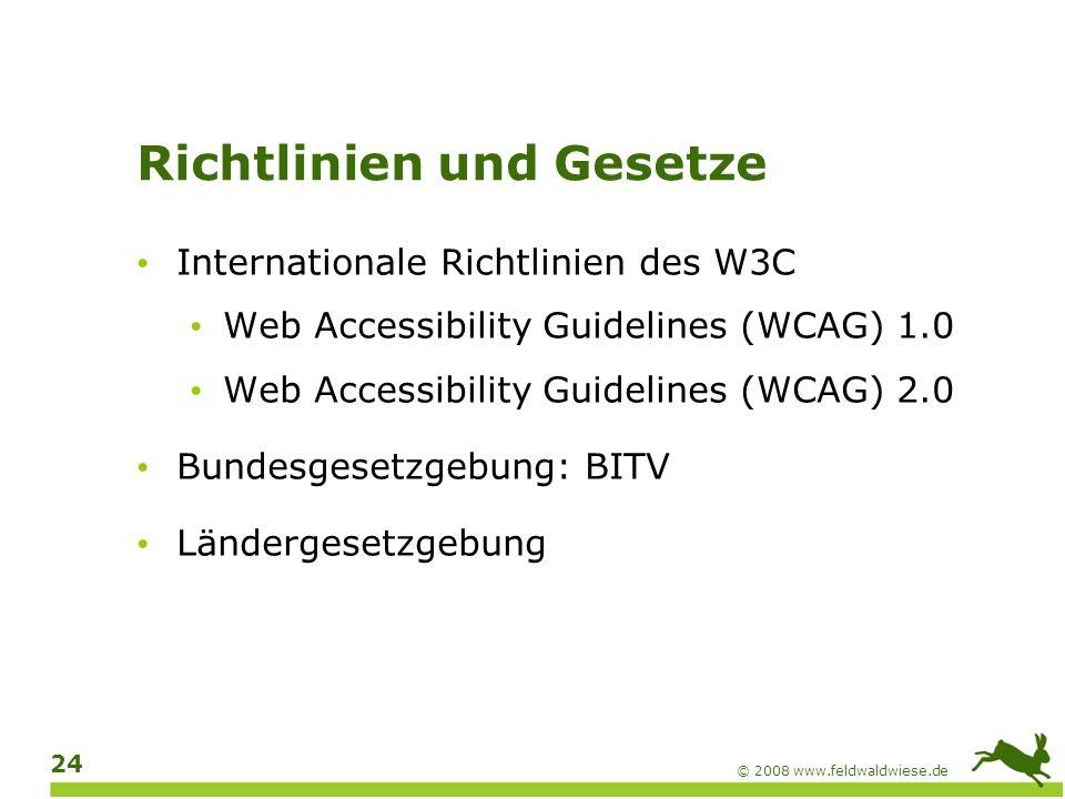 © 2008 www.feldwaldwiese.de 25 Stufen der Barrierefreiheit BITVWAI / WCAG 1.0 Keine Entsprechung Priorität 1 (Muss-Kriterium) Konformitätsstufe A Prioritätsstufe 1 Priorität 2 (Soll-Kriterium) Konformitätsstufe AA Prioritätsstufe 2Priorität 3 (Kann-Kriterium) Konformitätsstufe AAA