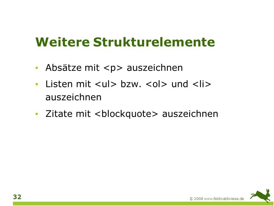 © 2008 www.feldwaldwiese.de 33 Tabellen Tabellenüberschriften kennzeichnen Möglichst nur einfache Tabellen anbieten (Überschriftenzellen nur in der ersten Zeile und/oder in der ersten Spalte) Komplexe Tabellen lassen sich meist vereinfachen, zum Beispiel indem man sie in mehrere einfache Tabellen teilt