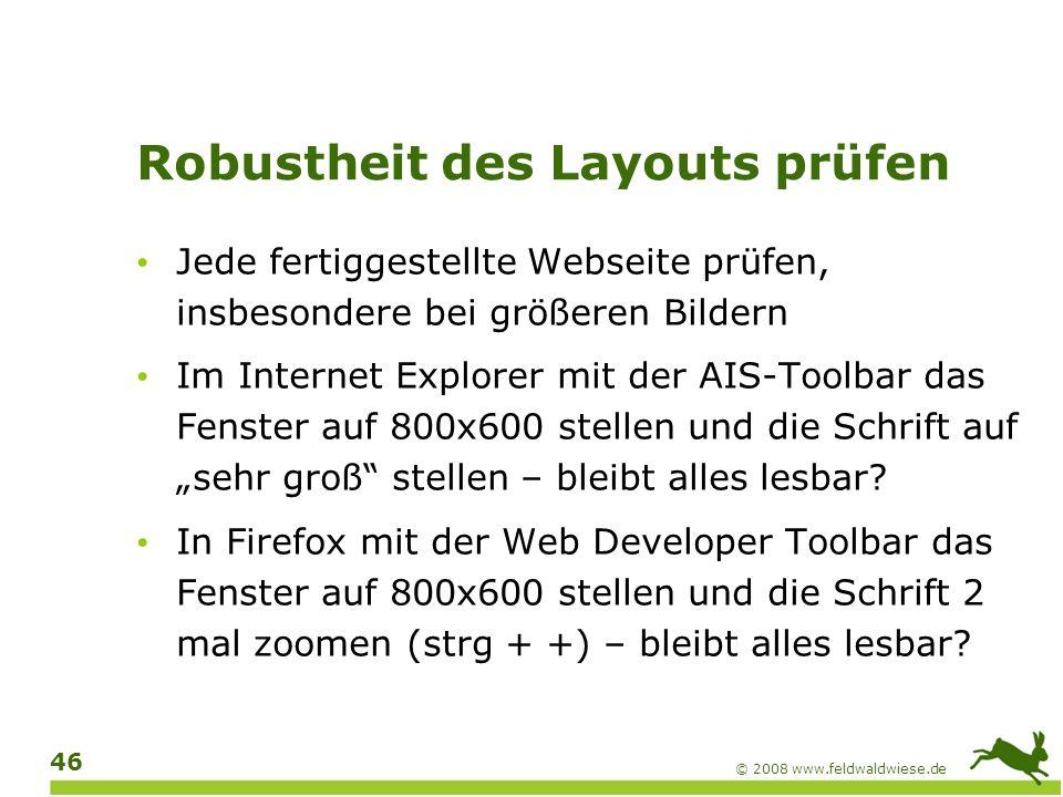 © 2008 www.feldwaldwiese.de 47 Tastaturbedienbarkeit Alle Funktionalitäten auch ohne Maus nutzbar Keine Tastaturfallen einbauen.