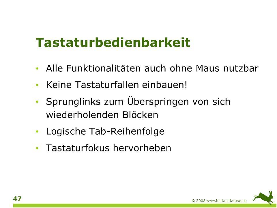 © 2008 www.feldwaldwiese.de 48 Ausreichend Zeit geben Zeitlimits abschaltbar oder um Faktor 10 verlängerbar (Ausnahme z.B.