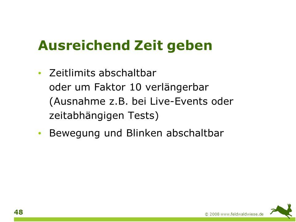 © 2008 www.feldwaldwiese.de 49 Kein Flackern.