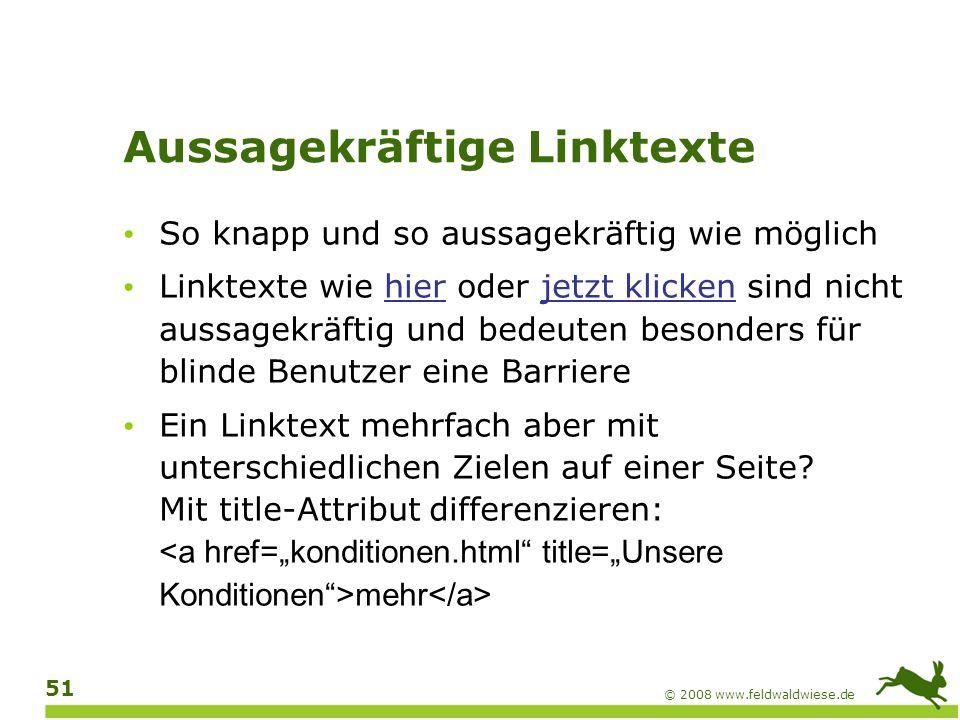 © 2008 www.feldwaldwiese.de 52 Dateiformat angeben Barrierefreier Link auf ein PDF: Unsere Konditionen (PDF, 48 KB) Bei anderen Dateiformaten analog (z.B.