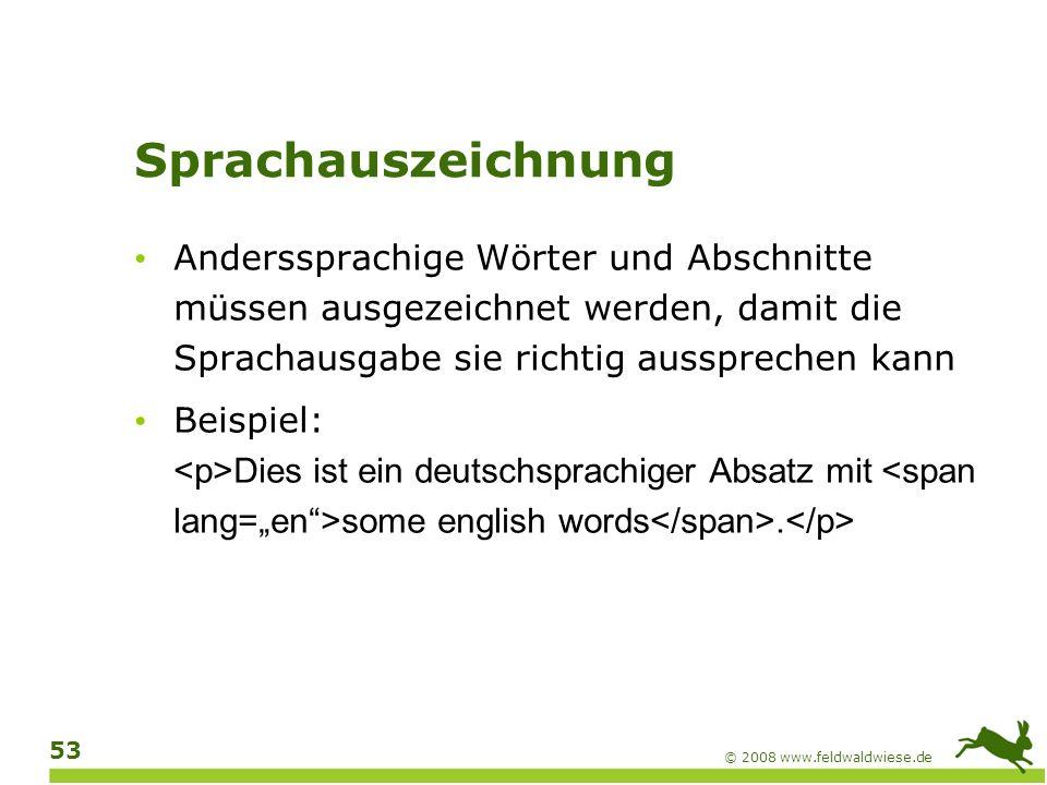 © 2008 www.feldwaldwiese.de 54 Navigation und Orientierung Aufbau der Menüs Bezeichnung der Menü-Optionen Kennzeichnung der aktuellen Menü-Option Breadcrumb Sitemap Suchfunktion