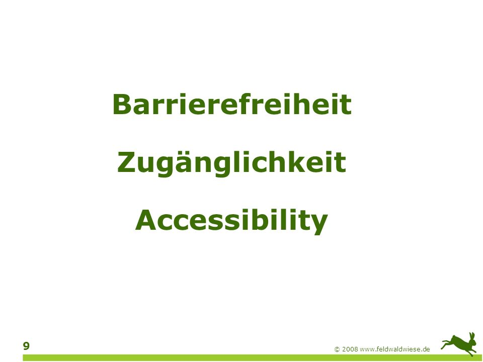 © 2008 www.feldwaldwiese.de 10 Wir haben eine Idee: Lieber nicht.