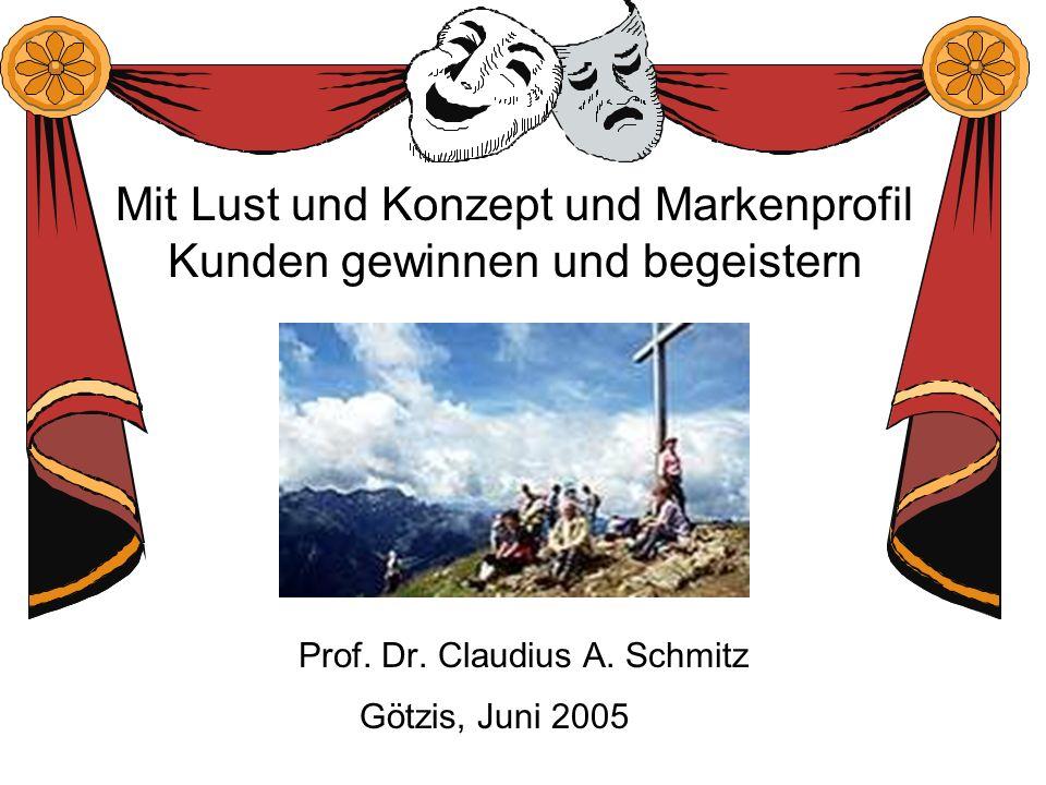Mit Lust und Konzept und Markenprofil Kunden gewinnen und begeistern Prof.