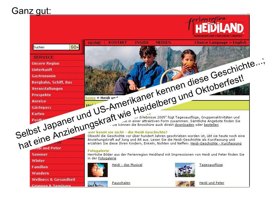 Selbst Japaner und US-Amerikaner kennen diese Geschichte...; hat eine Anziehungskraft wie Heidelberg und Oktoberfest.