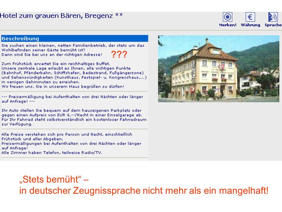 ??? Stets bemüht – in deutscher Zeugnissprache nicht mehr als ein mangelhaft!