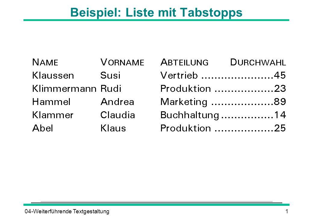 04-Weiterführende Textgestaltung1 Beispiel: Liste mit Tabstopps