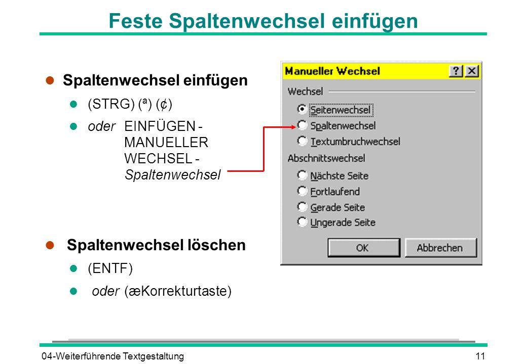 04-Weiterführende Textgestaltung11 Feste Spaltenwechsel einfügen l Spaltenwechsel einfügen (STRG) (ª) (¢) l oder EINFÜGEN - MANUELLER WECHSEL - Spalte