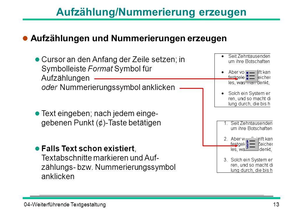 04-Weiterführende Textgestaltung13 Aufzählung/Nummerierung erzeugen l Aufzählungen und Nummerierungen erzeugen l Cursor an den Anfang der Zeile setzen