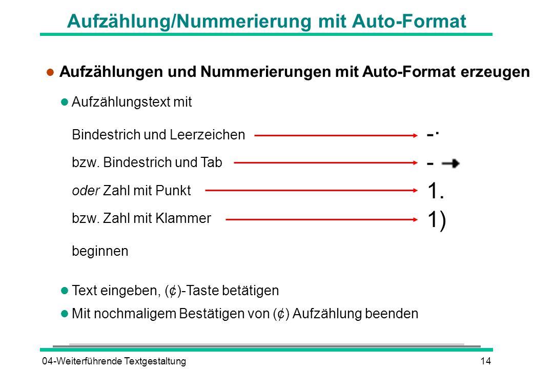 04-Weiterführende Textgestaltung14 Aufzählung/Nummerierung mit Auto-Format l Aufzählungen und Nummerierungen mit Auto-Format erzeugen l Aufzählungstex