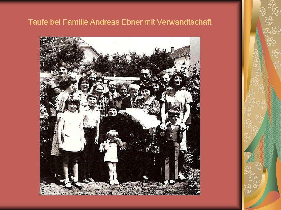 Taufe bei Familie Andreas Ebner mit Verwandtschaft