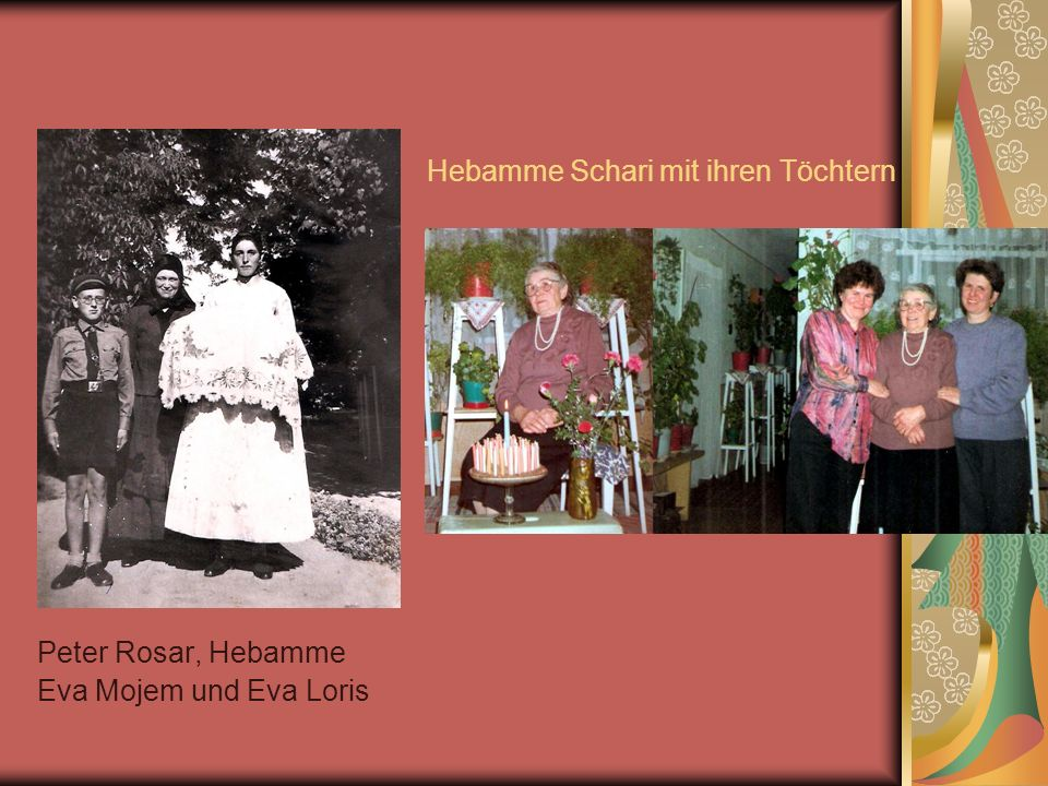 Hebamme Schari mit ihren Töchtern Peter Rosar, Hebamme Eva Mojem und Eva Loris
