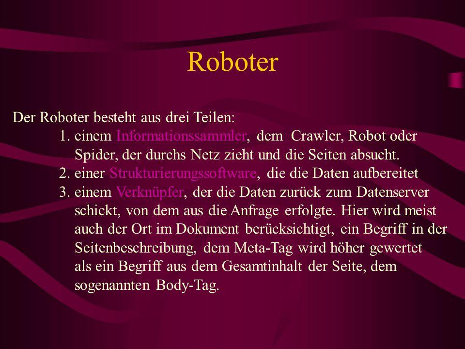 Roboter Der Roboter besteht aus drei Teilen: 1.
