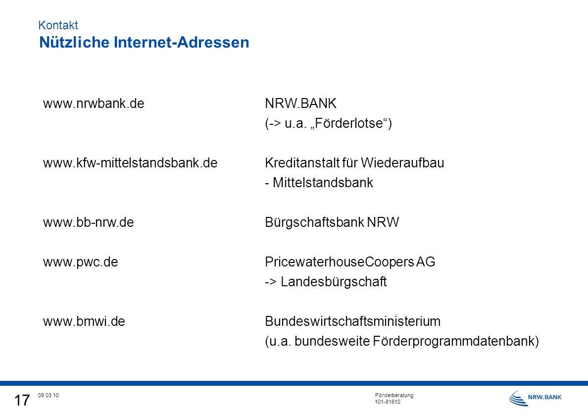 17 09 03 10 Förderberatung 101-81610 www.nrwbank.deNRW.BANK (-> u.a.