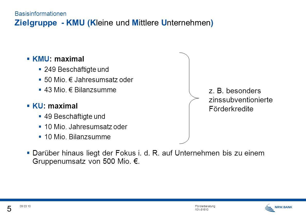 5 09 03 10 Förderberatung 101-81610 KMU: maximal 249 Beschäftigte und 50 Mio.
