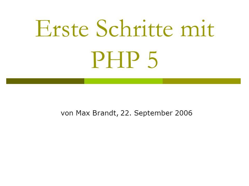 Erste Schritte mit PHP 5 von Max Brandt, 22. September 2006