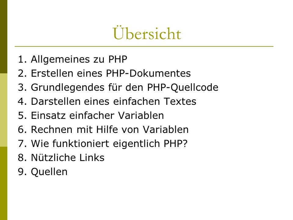 Übersicht 1. Allgemeines zu PHP 2. Erstellen eines PHP-Dokumentes 3.