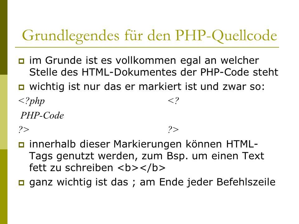 Grundlegendes für den PHP-Quellcode im Grunde ist es vollkommen egal an welcher Stelle des HTML-Dokumentes der PHP-Code steht wichtig ist nur das er markiert ist und zwar so: <?php<.