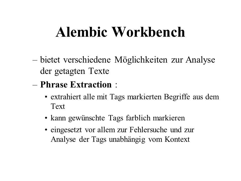 –bietet verschiedene Möglichkeiten zur Analyse der getagten Texte –Phrase Extraction : extrahiert alle mit Tags markierten Begriffe aus dem Text kann