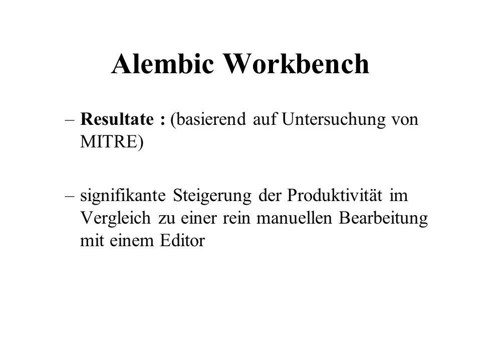 Alembic Workbench –Resultate : (basierend auf Untersuchung von MITRE) –signifikante Steigerung der Produktivität im Vergleich zu einer rein manuellen