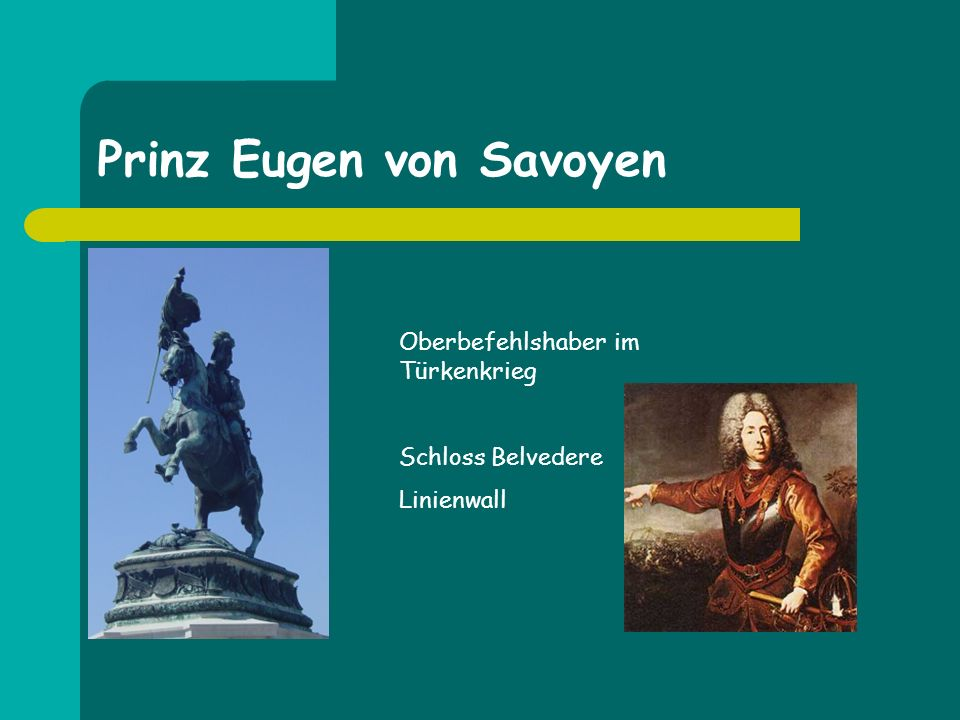 Prinz Eugen von Savoyen Oberbefehlshaber im Türkenkrieg Schloss Belvedere Linienwall