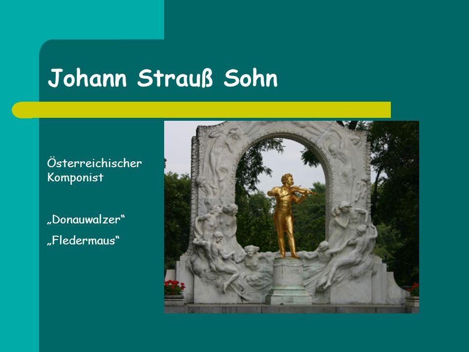 Johann Strauß Sohn Österreichischer Komponist Donauwalzer Fledermaus