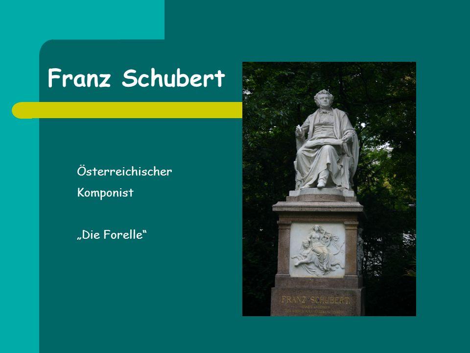 Franz Schubert Österreichischer Komponist Die Forelle