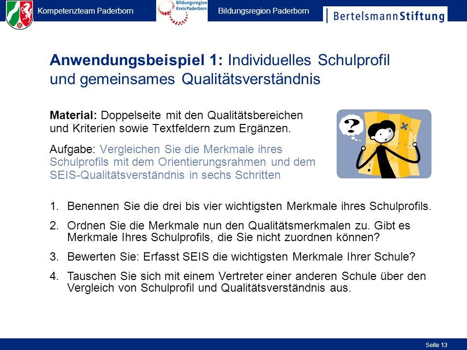 Kompetenzteam Paderborn Bildungsregion Paderborn Seite 13 Anwendungsbeispiel 1: Individuelles Schulprofil und gemeinsames Qualitätsverständnis Materia